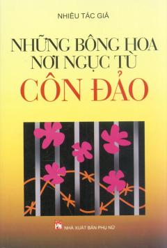 Những Bông Hoa Nơi Ngục Tù Côn Đảo