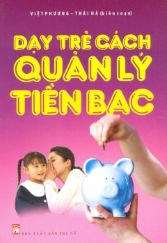 Dạy Trẻ Cách Quản Lý Tiền Bạc