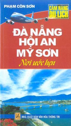 Cẩm Nang Du Lịch - Đà Nẵng Hội An Mỹ Sơn Nơi Ước Hẹn