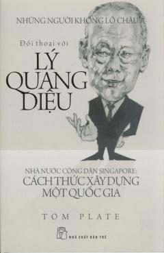 Đối Thoại Với Lý Quang Diệu - Nhà Nước Công Dân Singapore: Cách Thức Xây Dựng Một Quốc Gia (Bìa Cứng)