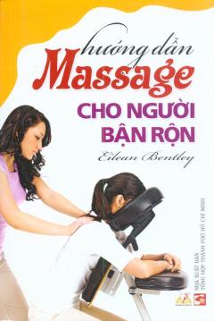 Hướng Dẫn Massage Cho Người Bận Rộn