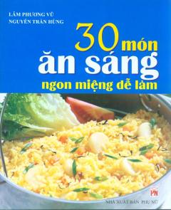 30 Món Ăn Sáng Ngon Miệng Dễ Làm