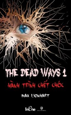 The Dead Ways 1 - Hành Trình Chết Chóc - Tập 1