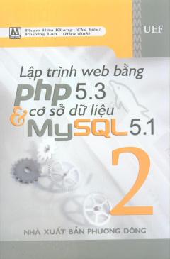 Lập Trình Web Bằng PHP 5.3 Và Cơ Sở Dữ Liệu MySQL 5.1 - Tập 2