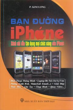 Bạn Đường Iphone - Sách Chỉ Dẫn Tận Dụng Mọi Chức Năng Của Iphone