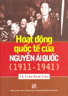 Hoạt Động Quốc Tế Của Nguyễn Ái Quốc (1911-1941)