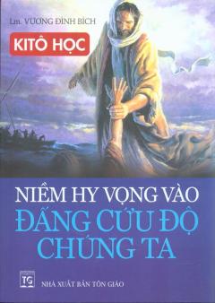 Niềm Hy Vọng Vào Đấng Cứu Độ Chúng Ta - Kitô Học