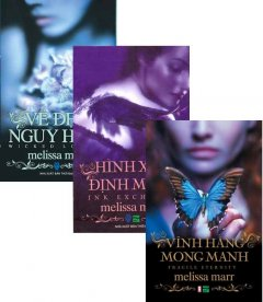 Bộ Sách Văn Học Lãng Mạn Kỳ Ảo - Mellisa Marr ( Bộ 3 Tập)