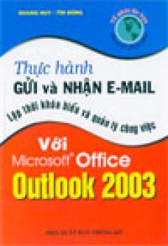 Thực hành gửi và nhận Email - Lập thời khoa biểu và quản lý công việc với Microsoft Office Outlook 2003