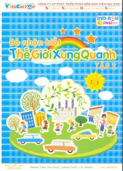 DVD - Bé Nhận Biết Thế Giới Xung Quanh Tập 2 - DVD