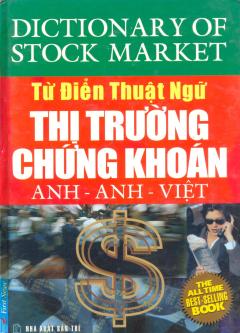Từ Điển Thuật Ngữ Thị Trường Chứng Khoán (Anh-Anh-Việt)
