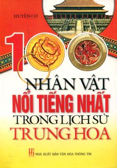 100 Nhân Vật Nổi Tiếng Nhất Trong Lịch Sử Trung Hoa