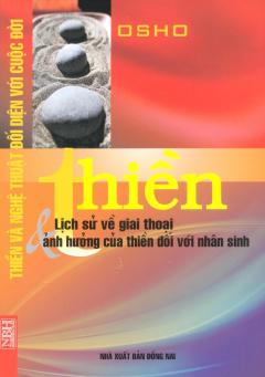 Thiền - Lịch Sử Về Giai Thoại & Ảnh Hưởng Của Thiền Đối Với Nhân Sinh