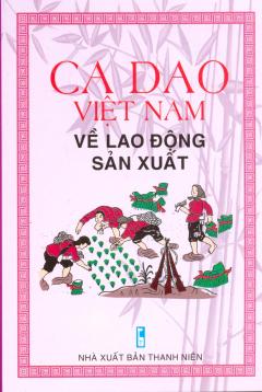 Ca Dao Việt Nam Về Lao Động Sản Xuất