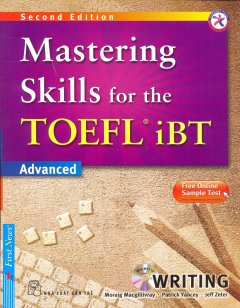 Mastering Skills For The TOEFL iBT Advanced - Writing (Kèm 1 CD)