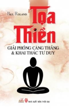 Tọa Thiền - Giải Phóng Căng Thẳng & Khai Thác Tư Duy