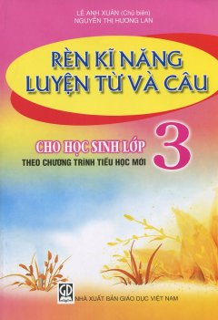 Rèn Kỹ Năng Luyện Từ Và Câu Cho Hoc Sinh Lớp 3