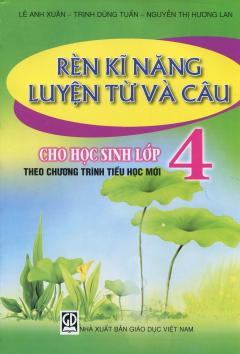 Rèn Kỹ Năng Luyện Từ Và Câu Cho Hoc Sinh Lớp 4