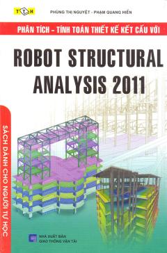 Phân Tích - Tính Toán Thiết Kế Kết Cấu Với Robot Structural Analysis 2011 Dành Cho Người Tự Học