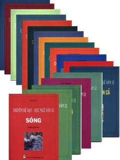 Bộ Sách Chuyên Đề Dạy - Học Ngữ Văn 12 - Trọn Bộ 18 Cuốn