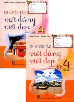 Bộ Sách Em Luyện Tập Viết Đúng, Viết Đẹp Lớp 4 - Trọn Bộ 2 Tập