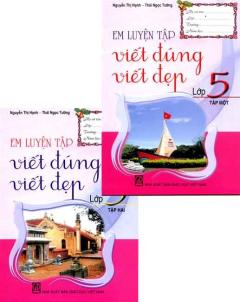 Bộ Sách Em Luyện Tập Viết Đúng, Viết Đẹp Lớp 5 - Trọn Bộ 2 Tập