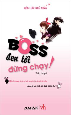 Boss Đen Tối Đừng Chạy