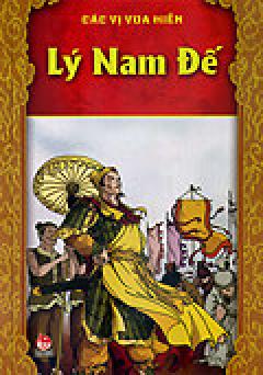 Các Vị Vua Hiền - Lý Nam Đế