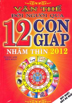 Vận Thế Đời Người Qua 12 Con Giáp - Nhâm Thìn 2012