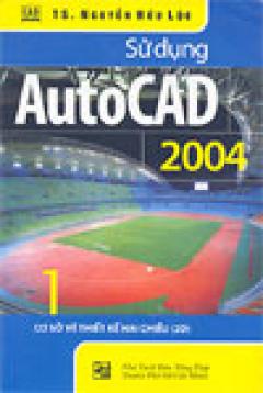 Sử dụng AutoCAD 2004 (bộ 2 tập)