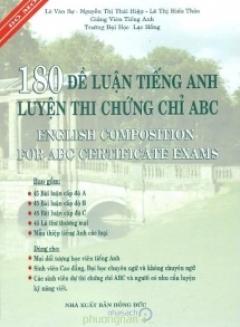 180 Đề Luận Tiếng Anh Luyện Thi Chứng Chỉ ABC