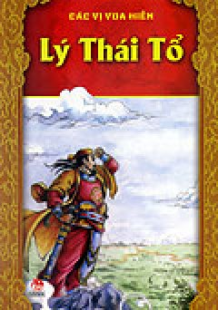 Các Vị Vua Hiền - Lý Thái Tổ