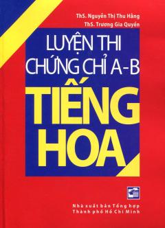 Luyện Thi Chứng Chỉ A-B Tiếng Hoa