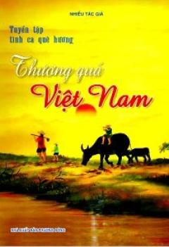 Tuyển Tập Tình Ca Quê Hương - Thương Quá Việt Nam