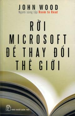 Rời Microsoft Để Thay Đổi Thế Giới