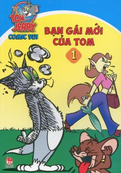 Tom Và Jerry Comic Vui - Tập 1: Bạn Gái Mới Của Tom