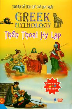 Truyện Cổ Tích Thế Giới Hay Nhất - Thần Thoại Hy Lạp - Phiên Bản Màu Mới Nhất