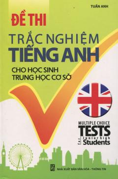 Đề Thi Trắc Nghiệm Tiếng Anh Cho Học Sinh Trung Học Cơ Sở