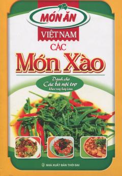Món Ăn Việt Nam - Các Món Xào - Dành Cho Các Bà Nội Trợ Khéo Tay Hay Làm