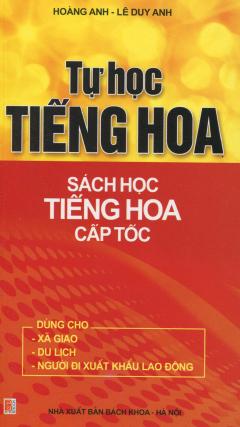 Tự Học Tiếng Hoa - Sách Học Tiếng Hoa Cấp Tốc