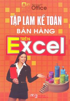 Tập Làm Kế Toán Bán Hàng Trên Excel