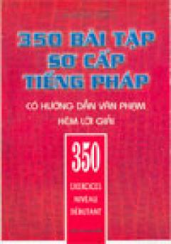 350 Bài Tập Sơ Cấp Tiếng Pháp (Song Ngữ Việt - Pháp)