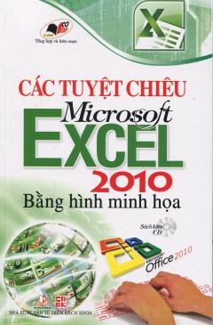 Các Tuyệt Chiêu Microsoft Excel 2010 Bằng Hình Minh Họa (Sách Kèm CD)
