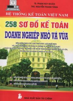 Hệ Thống Kế Toán Việt Nam - 258 Sơ Đồ Kế Toán Doanh Nghiệp Nhỏ Và Vừa