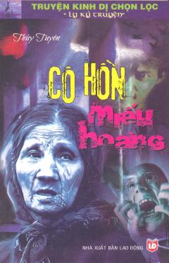 Truyện Kinh Dị Chọn Lọc - Cô Hồn Miếu Hoang