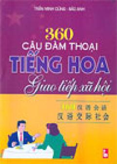 360 Câu Đàm Thoại Tiếng Hoa Giao Tiếp Xã Hội