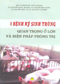 8 Bệnh Ký Sinh Trùng Quan Trọng Ở Lợn Và Biện Pháp Phòng Trị