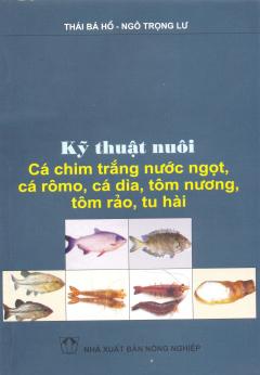Kỹ Thuật Nuôi Cá Chim Trắng Nước Ngọt, Cá Rômo, Cá Dìa, Tôm Nương, Tôm Rảo, Tu Hài