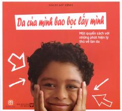 Da Của Mình Bao Bọc Lấy Mình - Một Quyển Sách Với Những Phát Hiện Lý Thú Về Làn Da