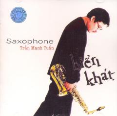 CD Hòa Tấu Kèn Saxophone - Biển Khát - Trần Mạnh Tuấn